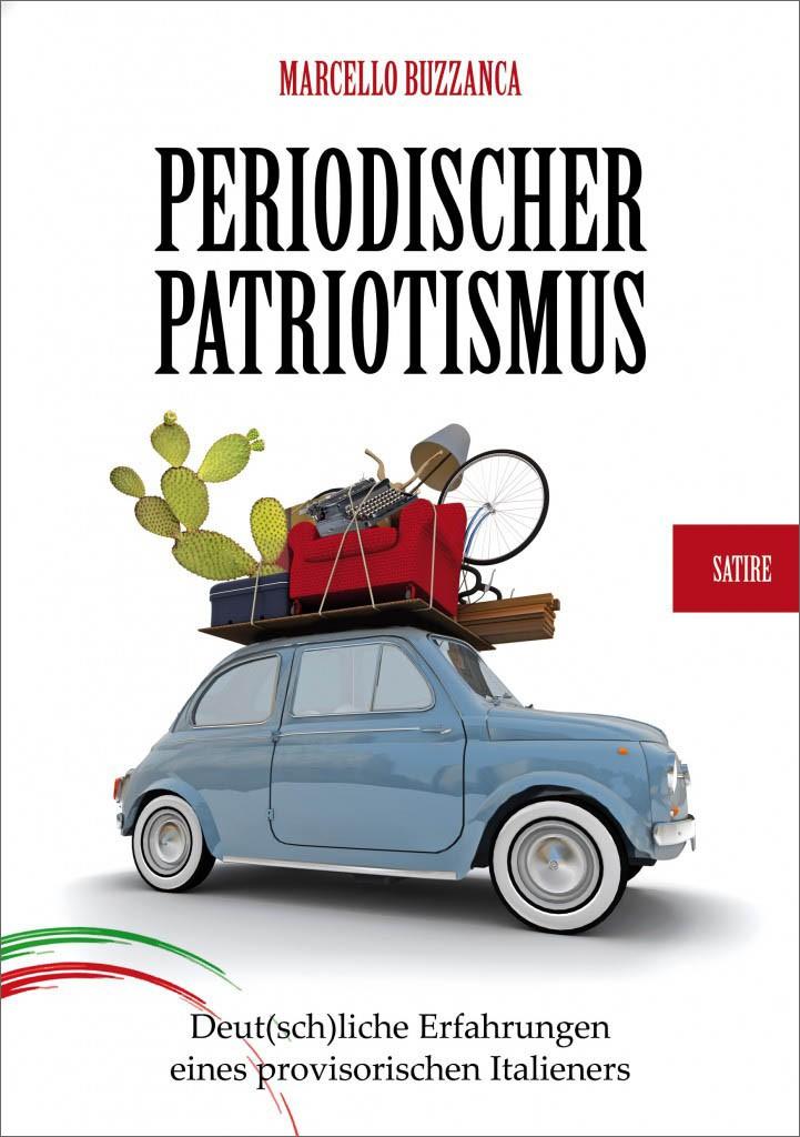 Periodischer Patriotismus - Deut(sch)liche Erfahrungen eines provisorischen Italieners