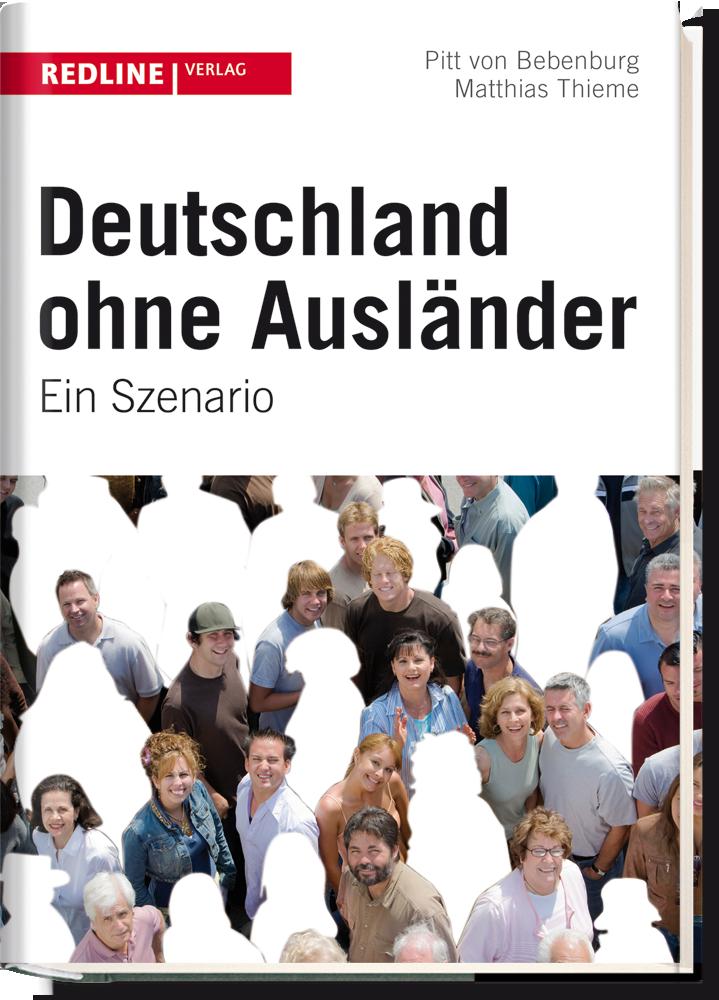 von Bebenburg/Thieme: Deutschland ohne Ausländer ©Redline Verlag München