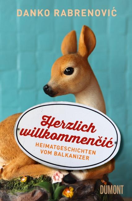 Herzlich willkommenčić - Heimatgeschichten vom Balkanizer ©DuMont Buchverlag GmbH & Co. KG