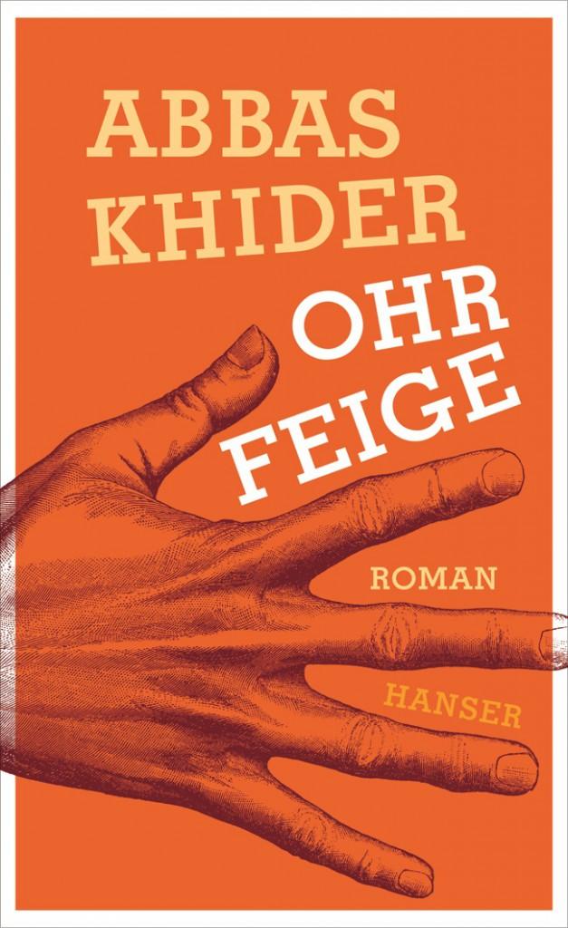 Abbas Khider_Ohrfeige ©Hanser Verlag