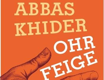 """Fluchtsinnsuche: """"Ohrfeige"""" von Abbas Khider"""