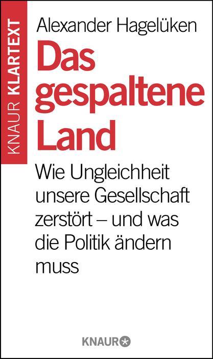 Alexander Hagelüken Das gespaltene Land ©Knaur