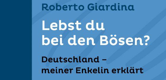 Roberto Giardina: Lebst du bei den Bösen?